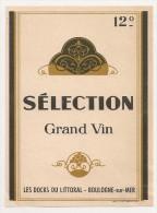 étiquette De Vin De Table : Sélection Grand Vin 12°. Les Docks Du Littoral, Boulogne-sur-mer. 1950-1960 - Etiquettes