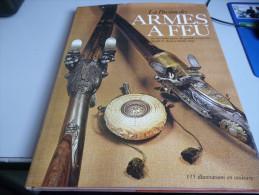 LA PASSION DES ARMES A FEU   GROS ALBUM COULEUR - Historic