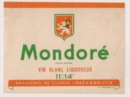 étiquette De Vin De Table : Mondoré, Vin Blanc Liquoreux 11°/14). Brasserie De Clerck à Hazebrouck. 1950-1960 - Unclassified