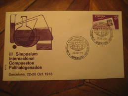 Barcelona 1973 Compuestos Polihalogenados Spain Cancel Cover Chemical Chemistry Chemist Science España - Chemistry