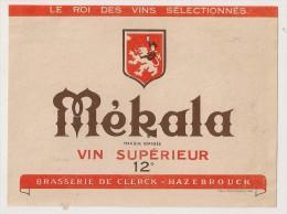 étiquette De Vin De Table : Mékala 12°. Brasserie De Clerck - Hazebrouck. 1950-1960 - Unclassified