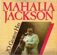 * LP *  MAHALIA JACKSON - 20 GREATEST HITS (England 1984 EX!!!) - Gospel En Religie
