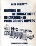 Manuel De Rechargement De Cartouches Pour Armes Rayées, Par René MALFATTI, Ed. Crépin-Leblond, 1973 - Autres