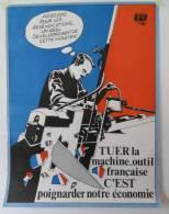 Affiche De La C.G.T  - TUER La Machine Outil Française, C´est Poignarder...Format: 79 X 60 Cm - Affiches