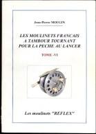 Collection Pêche Les Moulinets Français à Tambour Tournant Tome VI. J.P. Mougin. - Sport