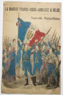 PARTITION  ANCIENNE LA MARCHE FRANCO-RUSSE-ANGLAISE & BELGE OU LA NOUVELLE MARSEILLAISE SOLDATS MILITARIA - Partitions Musicales Anciennes