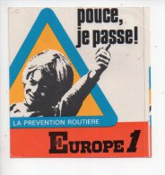 REF 7  : Sticker Autocollant Publicitaire Automobile Prevention Routiere Europe 1 Pousse Je Passe - Autocollants