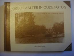 Boek - Livre --- GROOT - AALTER IN OUDE FOTO´S Deel 2 ( Aalter - Bellem - Lotenhulle - Poeke ) - Aalter