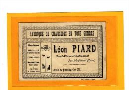 SAINT PIERRE D´ENTREMONT (61) / CARTES DE VISITES / Fabrique De Chaussons En Tous Genres Leon PIARD, Par Monsecret - Cartes De Visite