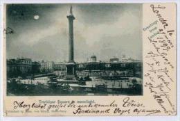 LONDON Greeting From ... Trafalgar Square In Moonligt  Mappa Precursore 1899 - Trafalgar Square