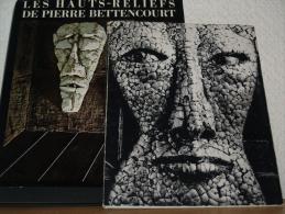 Livre D'art Erotisme, LES HAUTS RELIEFS DE PIERRE BETTENCOURT  Livre Et  Brochure   état Neuf - - Arte