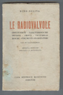 LE RADIOVALVOLE..CON 166 ILLUSTRAZIONI MARZOCCO NEL 1948 - Literature & Schemes