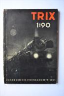 Handbuch Des Trix-Eisenbahnbetriebs 1:90 8.Auflage. 1951 - Cataloghi