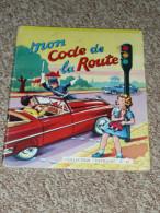 Rare livre illustr� MICHOU apprend Mon Code de la route 1956, texte et dessin de JYLBERT, panneaux de signalisation
