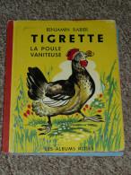 Rare livre illustr� par Benjamin Rabier, Tigrette la poule vaniteuse, 1957