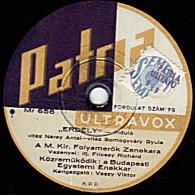 78 Trs  25 Cm - état B - Patria ULTRAVOX  39.239 - Disque De Hongrie - Orchestre (voir étiquette) - 78 Rpm - Schellackplatten
