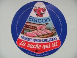 Etiquette Fromage Fondu - Vache Qui Rit Au Bacon Export - Belgique  A Voir ! - Käse