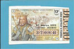 LOTARIA NACIONAL - 13.ª ORD. - 27.03.1992 - D. AFONSO IV - 7.º Rei De Portugal - MONARQUIA - 2 Scans E Descrip - Lottery Tickets