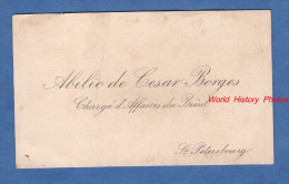 Carte De Visite Avant Ou Début 1900 - SAINT PETERSBOURG - Abilio De CESAR BORGES - Charge D'Affaires Du Bresil Brasil - Cartoncini Da Visita