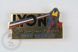 LYON Rende - Vous Avec Le Tour 1991 - Ville Depart - Pin Badge #PLS - Pin
