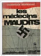 -1939/1945-Les Médecins Maudits-Christian Bernadac- - War 1939-45