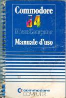0083 C64 COMMODORE 64 MANUALE D'USO 1982 - Non Classificati