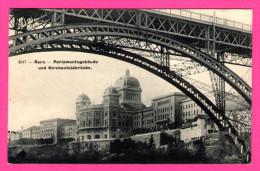 Bern - Parlamentsgebäude Und Kirchenfeldbrücke - 1910 - BE Berne