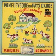 """Etiquettes De Fromage. Pont L´Evèque """"Mon P´tit Moulin"""".. Eure   Neuve - Kaas"""