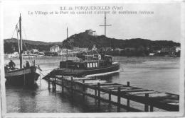 Le Village Et Le Port Ou Viennent S´abriter De Nombreux Bateaux - Porquerolles
