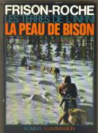 """Livre Ancien 1971 """"la Peau De Bison"""" Par R.Frison-Roche - Géographie"""