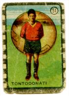 253> TONTODONATI - ROMA = Figurina N. 51 - Calciatori NANNINA 1947-48 - Trading Cards