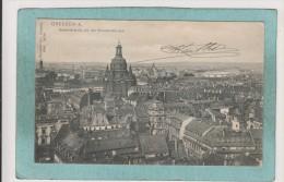 DRESDEN  - A  -  GESAMTANSICHT  VON  DER  KREUZKIRCHE  AUS  -  1908  -  CARTE  PRECURSEUR  - - Dresden