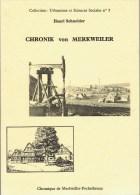 Chronik Von Merkweiler Chronique De Merkwiller-Pechelbronn Henri Schneider, Willy Weller - Bücher, Zeitschriften, Comics