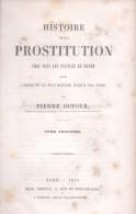 HISTOIRE DE LA PROSTITUTION, CHEZ TOUS LES PEUPLES DU MONDE. DUFOUR, PIERRE DEUXIEME VOLUME 480 PAGES ORIGINAL AN 1851