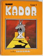 BD KADOR (BINET) - Tome 1 - Rééd. 1983 FLUIDE GLACIAL - Kador