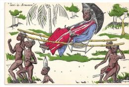 Humour Colonial Signé P.Huguet. Taxi-la-Brousse. Porteurs, Parapluie. - Huguet