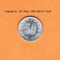 YUGOSLAVIA   50  PARA  1953  (KM # 29) - Yugoslavia