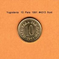 YUGOSLAVIA   10  PARA  1991  (KM # 139) - Yugoslavia