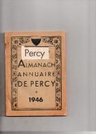 Percy  50  Almanach Annuaire De Percy En 1946...document Interressant - Histoire