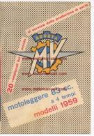 MV Agusta Moto 83 Turismo Sport 1959  Depliant Originale Genuine Factory Brochure Prospekt - Motores