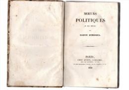 Alexis Dumesnil.Moeurs Politiques Au XIXe Siècle.314 Pages.1830.(à Comparer Avec Les Moeurs Politiques D'aujourd'hui) - Livres, BD, Revues