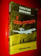 """"""" Le PASSE - MONTAGNE """" Par  Christian  BERNADAC 1975  Littérature Guerre Préhistoire Archéologie - Non Classés"""