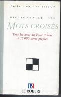 Dictionnaire Des Mots Croisés LE ROBERT 1998 - Dictionaries