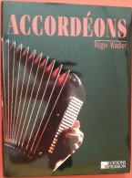 050  ACCORDEONS - Roger WADIER - Un Livre Sur L´accordéon, C´était Une Gageure - 182  ILLUSTRATIONS - Musica