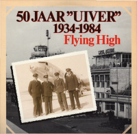 "* LP *  50 JAAR ""UIVER"" 1934-1984 : FLYING HIGH - KLM - VARIOUS ARTISTS (Holland 1983 EX!!!) - Vinylplaten"