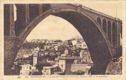 Algeria Constantine La Grande Arch Du Pont Sidi Rached - Constantine
