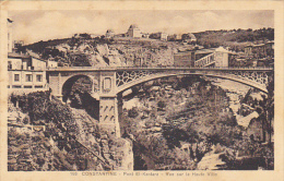 Algeria Constantine Pont El-Kantara Vue Sur La Haute Ville - Constantine