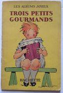 No PAYPAL !! : Pécoud Trois Petits Gourmands ( Confiture ) , Éo Hachette Livre D'enfant Album Albums Joyeux ©.1933 BE - Books, Magazines, Comics