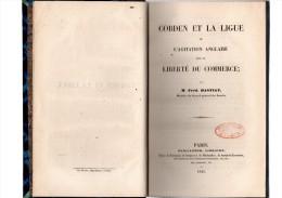 Fr�d.Bastiat.Cobden et la ligue ou l'agitation Anglaise pour la libert� du commerce.XCVI-426 pages.1845.in-8.
