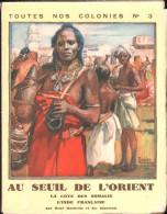 LA CÔTE Des SOMALIS, L'INDE FRANCAISE, AU SEUIL De L'ORIENT - Toutes Nos Colonies - N° 3 - 1930 - Geographie